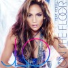 Jennifer Lopez - One the Floor (Featuring PitBull)