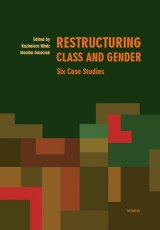 Restructuring Class and Gender: Six Case Studies